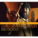 藝人名: G - Gregory Porter / Be Good - Special Edition With Water Ep & Remixes 【CD】