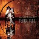 """【送料無料】 高橋直純 タカハシナオズミ / Naozumi Takahashi 10th Anniversary BEST """"DECADE GOLD"""" 【CD】"""