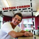 Artist Name: E - Easton Corbin / All Over The Road 輸入盤 【CD】