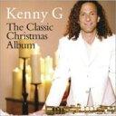 艺人名: K - Kenny G ケニージー / Classic Christmas Collection 輸入盤 【CD】