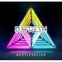 Dj Fresh (Dance & Soul) / Nextlevelism 輸入盤 【CD】
