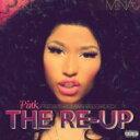艺人名: N - 【送料無料】 Nicki Minaj ニッキーミナージュ / Pink Friday... Roman Reloaded Re-up 【CD】