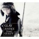 GLAY グレイ / JUSTICE from GUILTY 【CD Maxi】