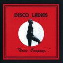 艺人名: D - 【送料無料】 Disco Ladies / Three's Company 輸入盤 【CD】