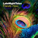 艺人名: F - Friendly Fires フレンドリー ファイアーズ / Late Night Tales: Friendly Fires 輸入盤 【CD】
