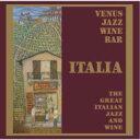 精選輯 - Venus Jazz Wine Bar ・イタリアン ワインの楽しみ・ 【CD】