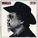 Charles Mingus チャールズミンガス / Something Like A Bird 【CD】