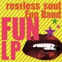 藝人名: R - Restless Soul Fun Band / Fun Lp 【CD】