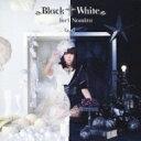 野水いおり / Black † White 【通常盤】 / TVアニメーション「問題児たちが異世界から来るそうですよ?」OPテーマ 【CD Maxi】