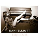 艺人名: D - Dani Elliott / Take It Back 【CD】
