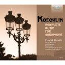 作曲家名: Ka行 - 【送料無料】 Koechlin ケクラン / サクソフォーンのための作品全集 ブルッティ、デュオ・ディスカイス、アーテム・サクソフォン・カルテット、他(3CD) 輸入盤 【CD】