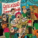 QUICKDEAD / The Dummy Dudes 【CD】