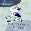 Artist Name: M - 【送料無料】 Michael Kanan / Gentleman Is A Dope 輸入盤 【CD】