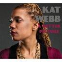 艺人名: K - Kat Webb / Better Picture 輸入盤 【CD】