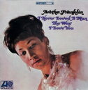 Artist Name: A - Aretha Franklin アレサフランクリン / I Never Loved A Man The Way I : 貴方だけを愛して + 3 【CD】