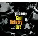 【送料無料】 quasimode クオシモード / Soul Delivery Live -shibuya Ax- 【CD】
