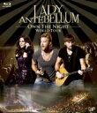 Lady Antebellum レディアンテベラム / OWN THE NIGHT WORLD TOUR 【BLU-RAY DISC】