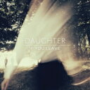 Daughter (Rk) / If You Leave 【CD】