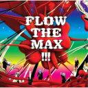 Artist Name: Ha Line - 【送料無料】 FLOW フロウ / FLOW THE MAX!!! 【CD】