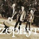 藝人名: Z - 【送料無料】 Zephyr (Jz) / Zephyr 【CD】