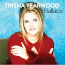 艺人名: T - Trisha Yearwood / Ballads 輸入盤 【CD】
