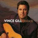 Artist Name: V - Vince Gill / Ballads 輸入盤 【CD】