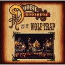 藝人名: T - Doobie Brothers ドゥービーブラザーズ / Live At Wolf Trap 輸入盤 【CD】