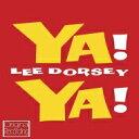 艺人名: L - Lee Dorsey / Ya! Ya! 輸入盤 【CD】