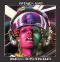 艺人名: P - 【送料無料】 Patrick Vian / Bruits Et Temps Analogues 輸入盤 【CD】