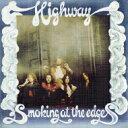 【送料無料】 Highway / Smoking At The Edges 輸入盤 【CD】
