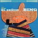 Artist Name: B - Bing Crosby ビングクロスビー / El Senor Bing 輸入盤 【CD】