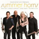 藝人名: D - Dave Koz デイブコズ / Dave Koz And Friends: Summer Horns 輸入盤 【CD】