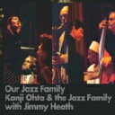 艺人名: K - 【送料無料】 Kanji Ohta & The Jazz Family / Jimmy Heath / Our Jazz Family 輸入盤 【CD】