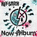 朋克, 硬核 - HEY-SMITH ヘイスミス / Now Album 【CD】
