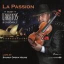 【送料無料】 ラカトシュ、ロビー(1965-) / 『ラ・パッション〜ライヴ・アット・シドニー・オペラ・ハウス』 ラカトシュ(2SACD) 輸入盤 【SACD】