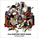 艺人名: Sa行 - 【送料無料】 Straightener ストレイテナー / 21st CENTURY ROCK BAND 【CD】