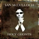 艺人名: I - 【送料無料】 Ian Mcculloch / Holy Ghosts 輸入盤 【CD】