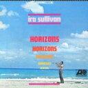 艺人名: I - Ira Sullivan / Horizons 【CD】