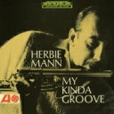 Artist Name: H - Herbie Mann ハービーマン / My Kinda Groove 【CD】