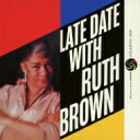 艺人名: R - Ruth Brown / Late Date With Ruth Brown 【CD】