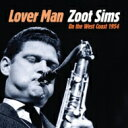 Artist Name: Z - Zoot Sims ズートシムズ / Lover Man: Zoot Sims On The West Coast 1954 【CD】