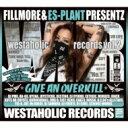 艺人名: Ta行 - DJ FILLMORE フィルモア / Westaholic Records vol.2 【CD】