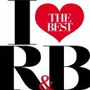 精選輯 - 【送料無料】 I Love R & B -the Best- 【CD】