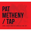 Pat Metheny パットメセニー / Tap: John Zorn's Book Of Angels, Vol.20 輸入盤 【CD】
