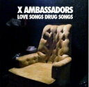X Ambassadors / Love Songs Drug Songs (Ep) 輸入盤 【CD】