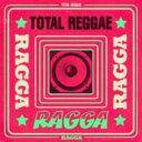 Total Reggae: Ragga 輸入盤 【CD】