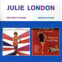 Artist Name: J - Julie London ジュリーロンドン / Sings Latin In A Satin Mood / Swing Me An Old Song 輸入盤 【CD】