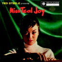Artist Name: T - Teal Joy / Ted Steele Presents Miss Teal Joy 【CD】