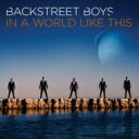 Backstreet Boys バックストリートボーイズ / In A World Like This 【CD】