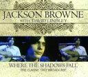 艺人名: J - Jackson Browne ジャクソンブラウン / Where The Shadows Fall 輸入盤 【CD】